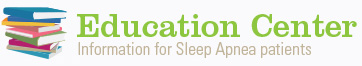 Education Center - Information for Sleep Apnea Patients